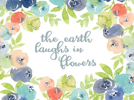 The Earth Laughs in Flowers by Elise Engh art print